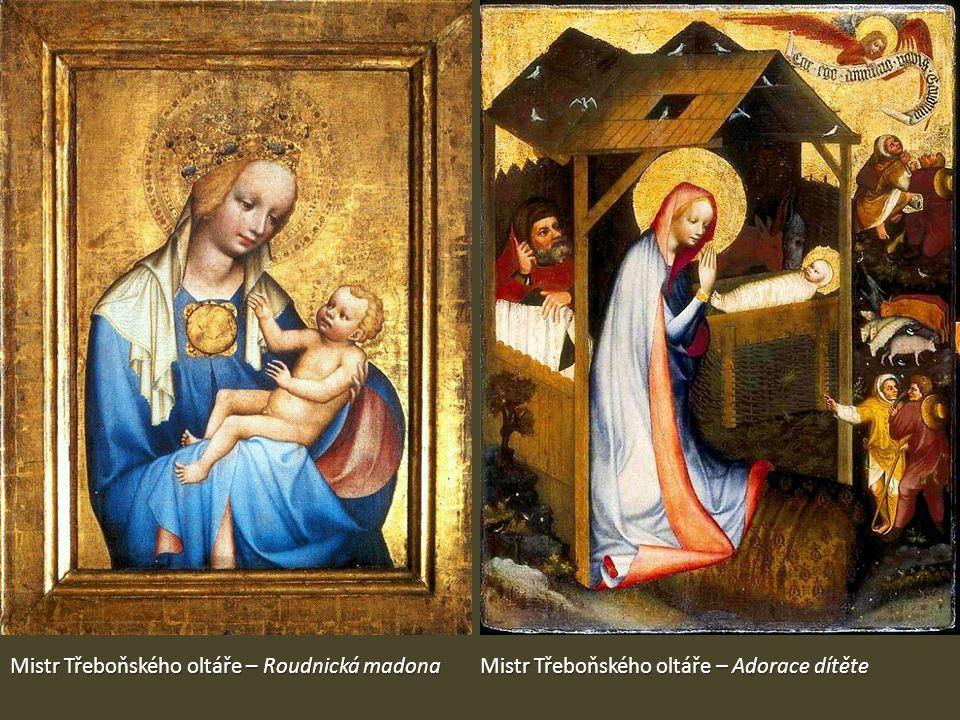 Mistr Třeboňského oltáře – Roudnická madona Mistr Třeboňského oltáře – Adorace dítěte