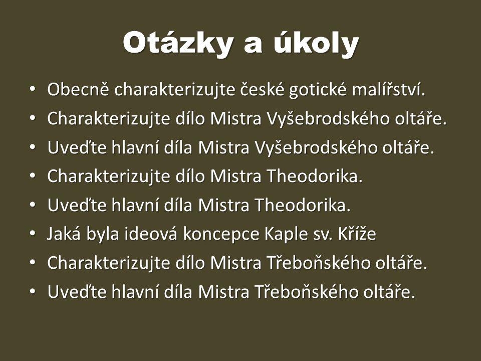 Otázky a úkoly Obecně charakterizujte české gotické malířství.