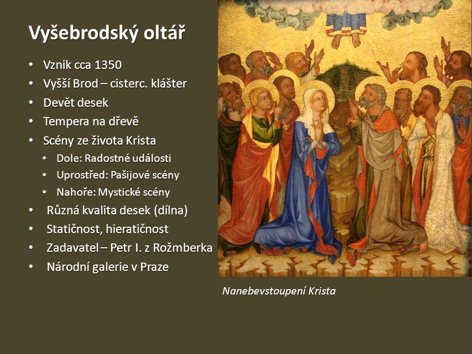 Vyšebrodský oltář Vznik cca 1350 Vyšší Brod – cisterc. klášter