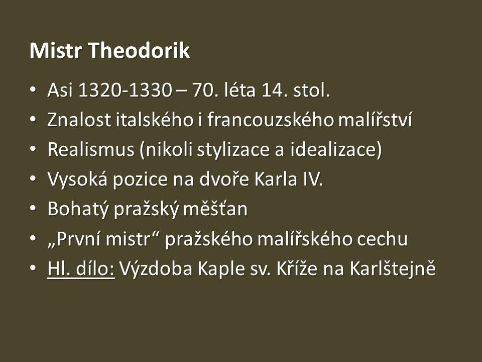 Mistr Theodorik Asi 1320-1330 – 70. léta 14. stol.