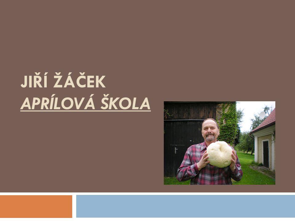Jiří Žáček APRÍLOVÁ ŠKOLA