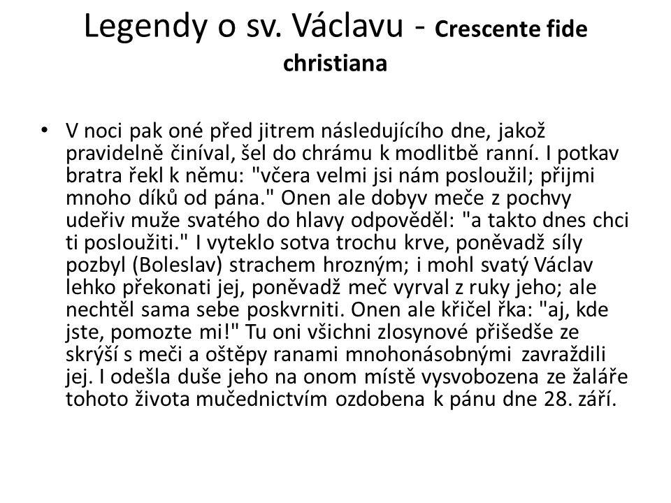 Legendy o sv. Václavu - Crescente fide christiana
