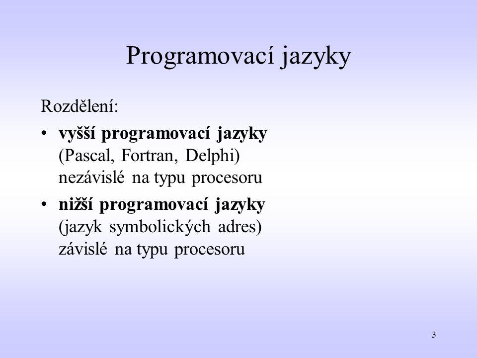 Programovací jazyky Rozdělení: