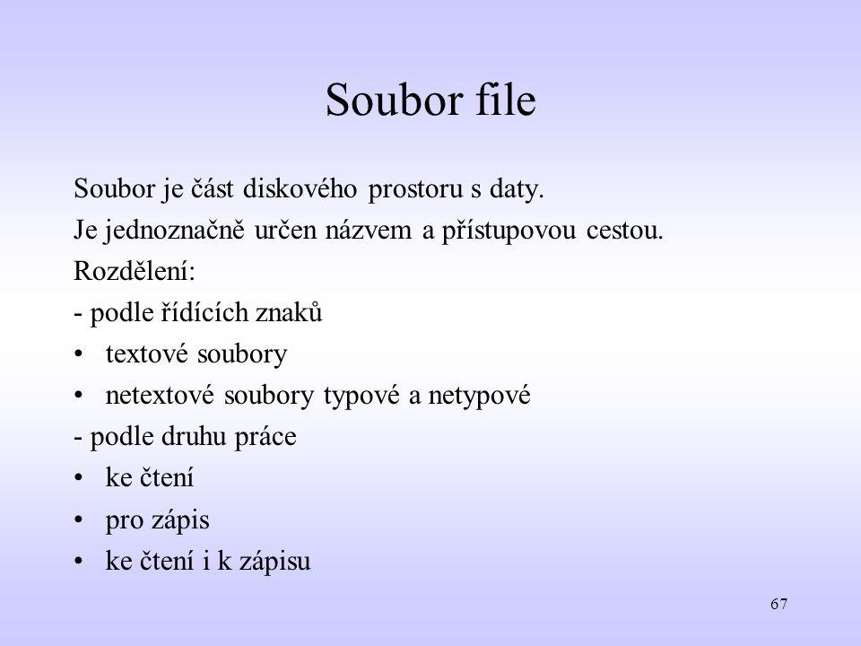 Soubor file Soubor je část diskového prostoru s daty.
