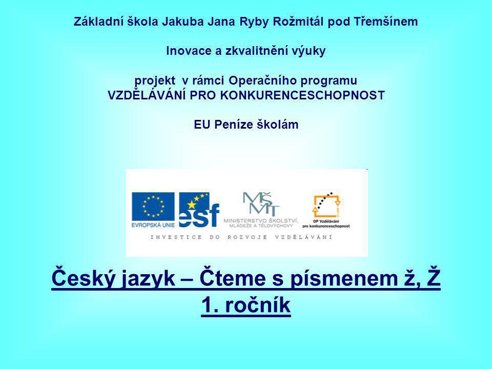 Český jazyk – Čteme s písmenem ž, Ž 1. ročník