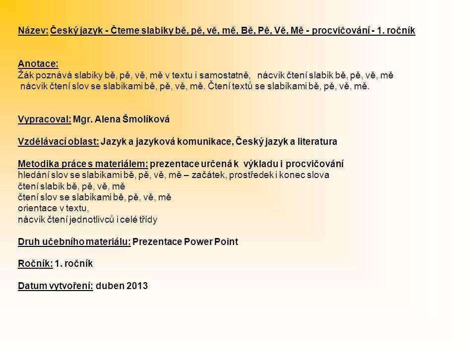 Název: Český jazyk - Čteme slabiky bě, pě, vě, mě, Bě, Pě, Vě, Mě - procvičování - 1. ročník