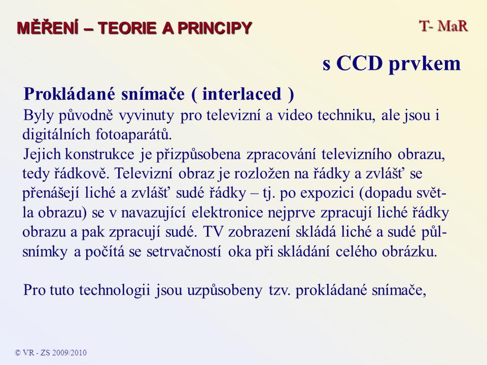 s CCD prvkem Prokládané snímače ( interlaced ) T- MaR
