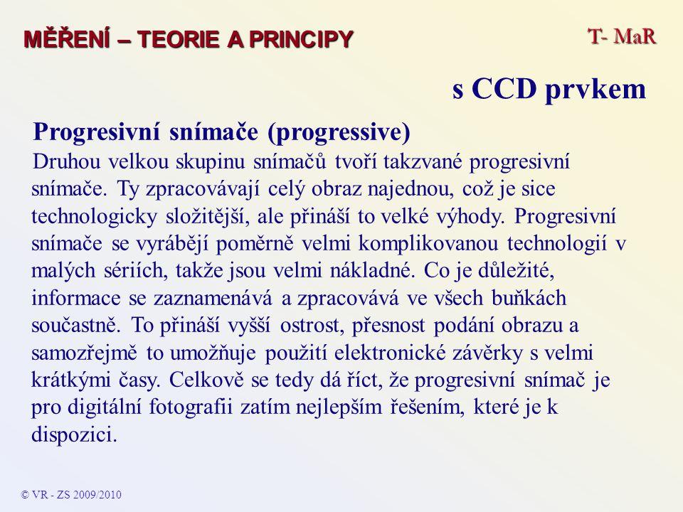 s CCD prvkem Progresivní snímače (progressive) T- MaR