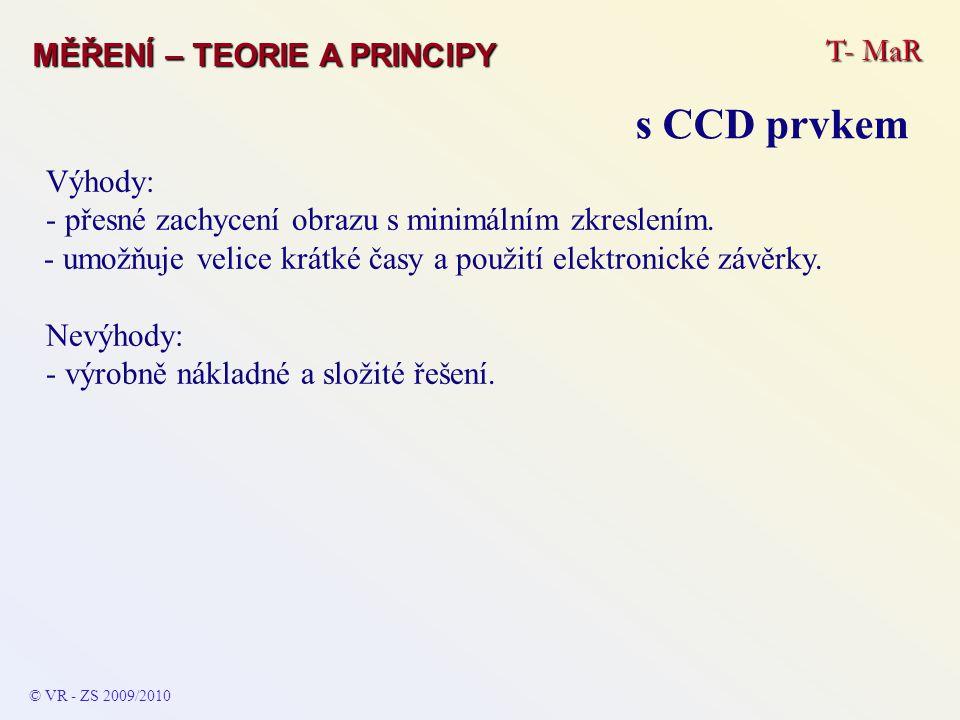 s CCD prvkem T- MaR MĚŘENÍ – TEORIE A PRINCIPY Výhody: