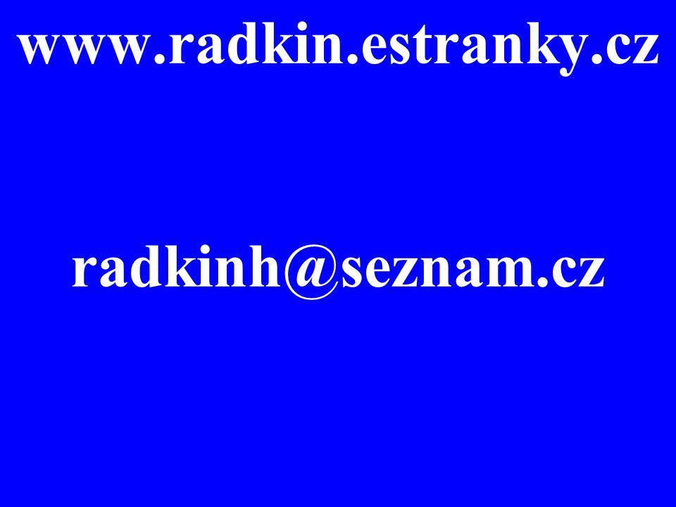 www.radkin.estranky.cz radkinh@seznam.cz
