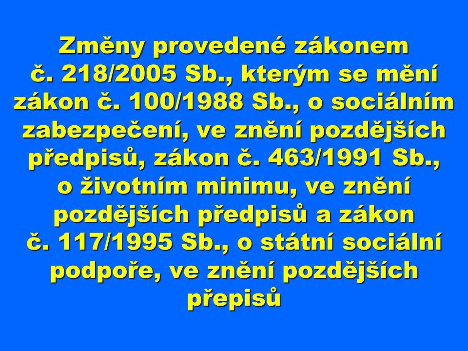 Změny provedené zákonem č. 218/2005 Sb. , kterým se mění zákon č