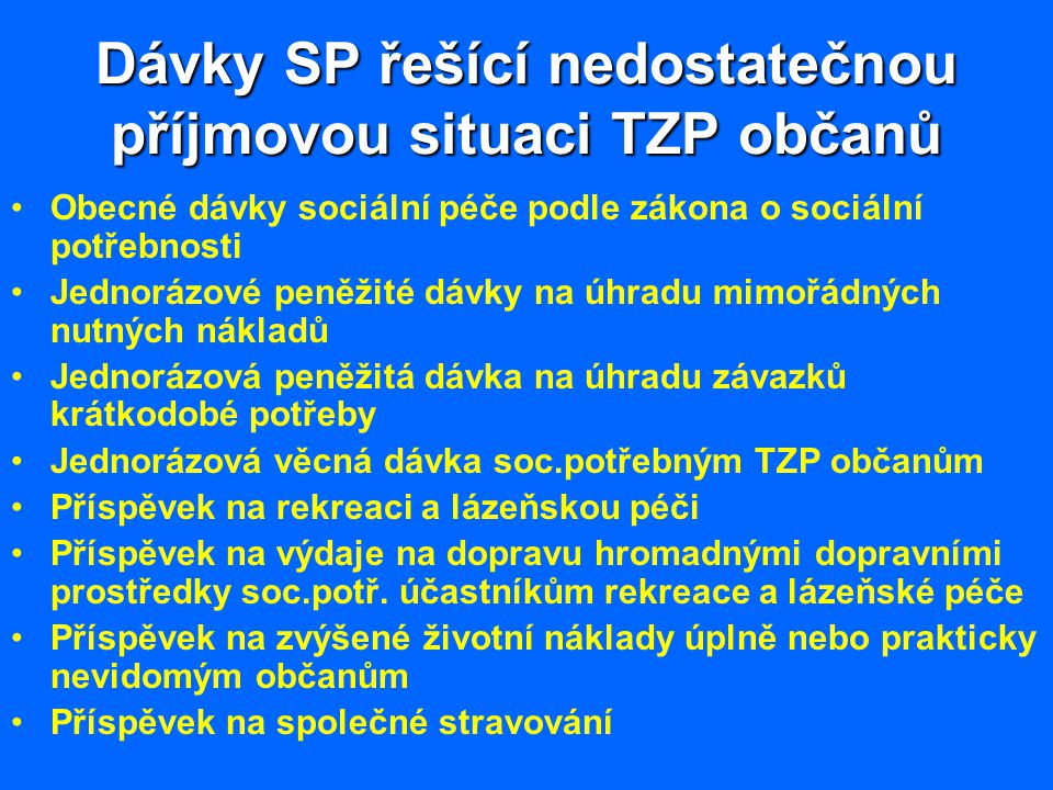 Dávky SP řešící nedostatečnou příjmovou situaci TZP občanů