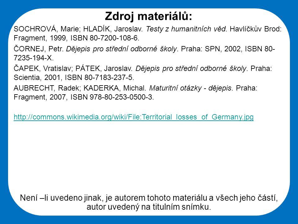 Zdroj materiálů: SOCHROVÁ, Marie; HLADÍK, Jaroslav. Testy z humanitních věd. Havlíčkův Brod: Fragment, 1999, ISBN 80-7200-108-6.