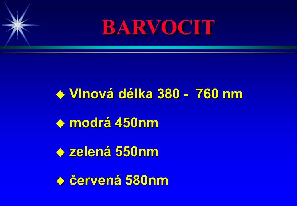 BARVOCIT Vlnová délka 380 - 760 nm modrá 450nm zelená 550nm