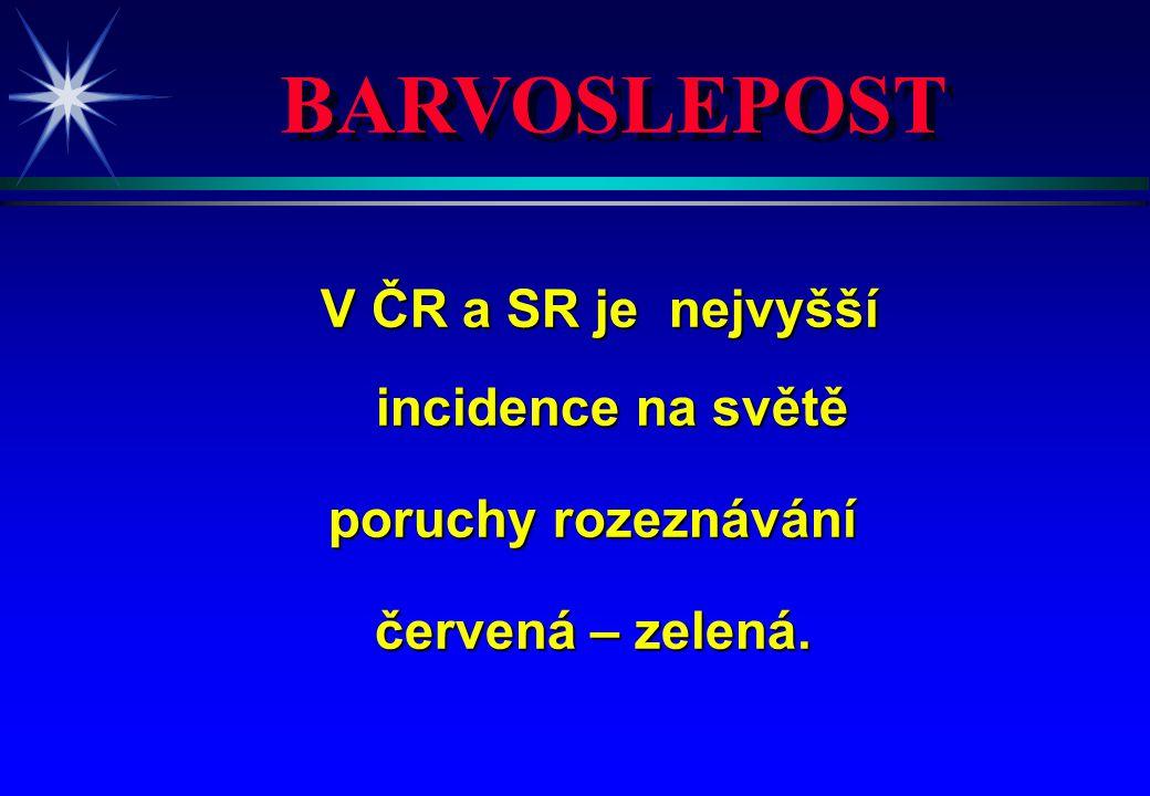 V ČR a SR je nejvyšší incidence na světě