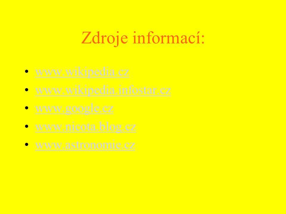 Zdroje informací: www.wikipedia.cz www.wikipedia.infostar.cz