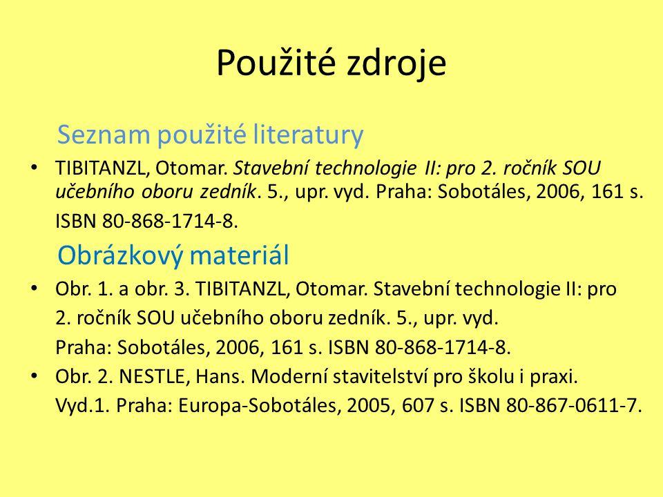Použité zdroje Seznam použité literatury Obrázkový materiál