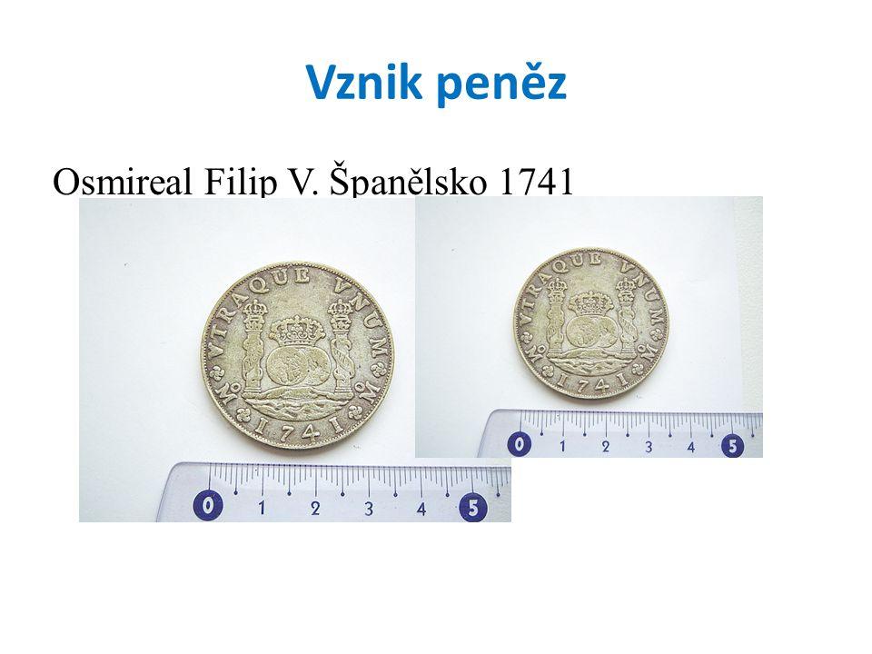 Vznik peněz Osmireal Filip V. Španělsko 1741