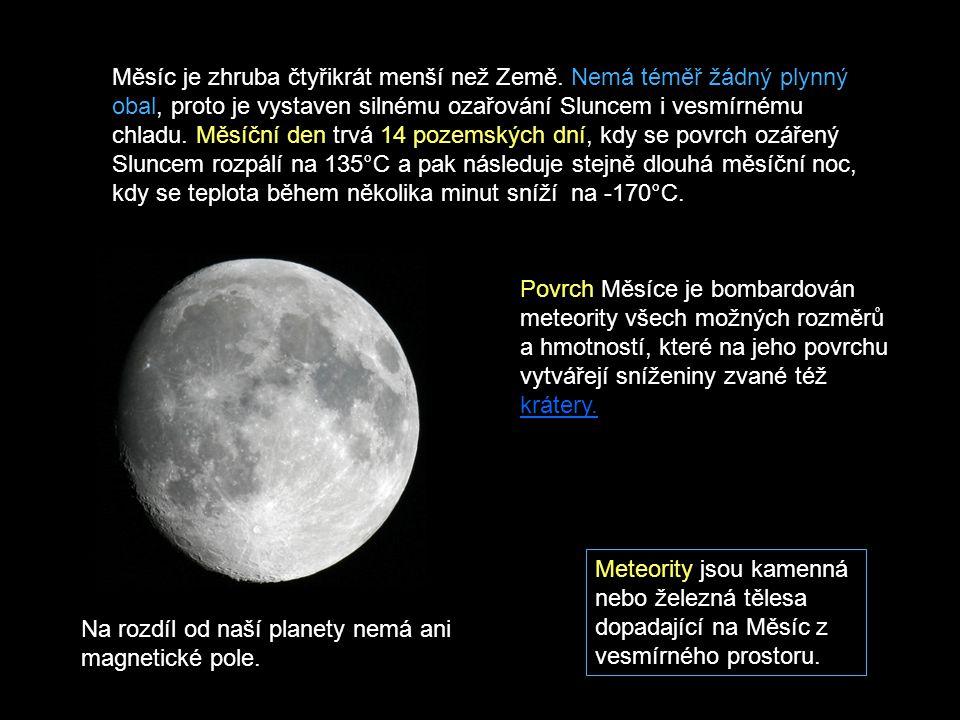 Měsíc je zhruba čtyřikrát menší než Země