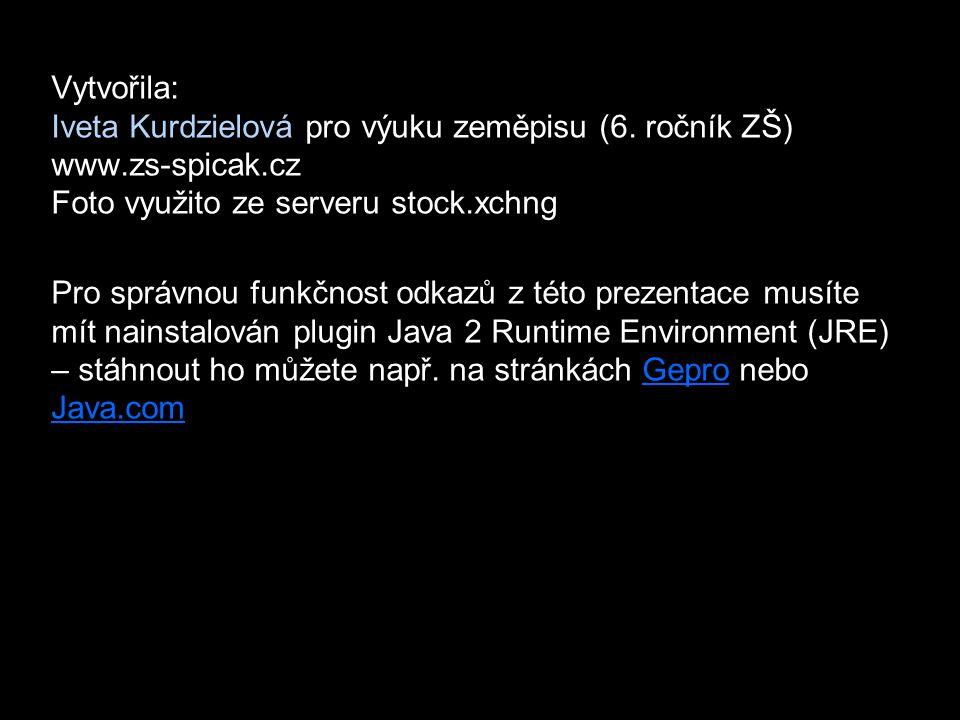 Vytvořila: Iveta Kurdzielová pro výuku zeměpisu (6. ročník ZŠ) www
