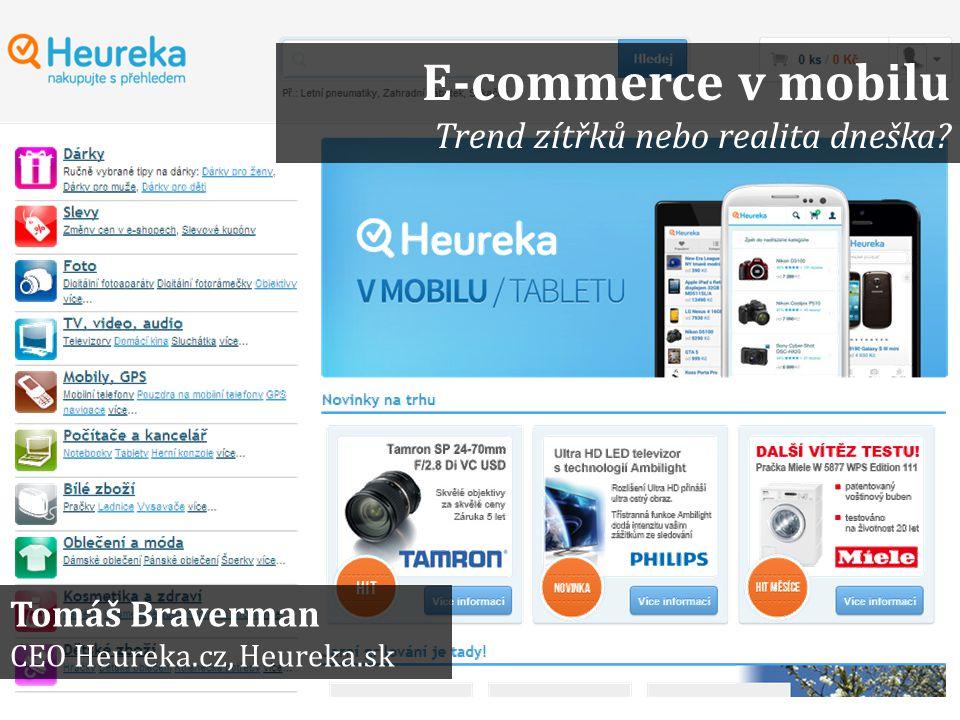 E-commerce v mobilu Trend zítřků nebo realita dneška Tomáš Braverman