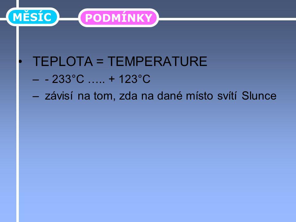 TEPLOTA = TEMPERATURE - 233°C ….. + 123°C