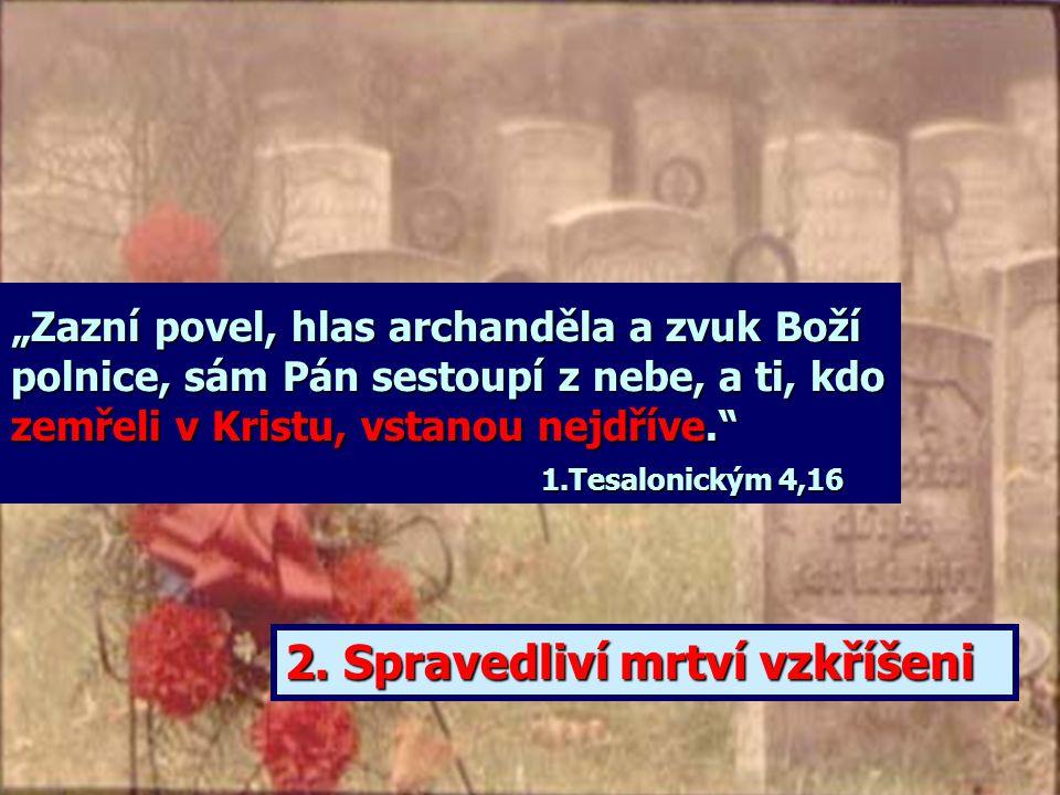 2. Spravedliví mrtví vzkříšeni