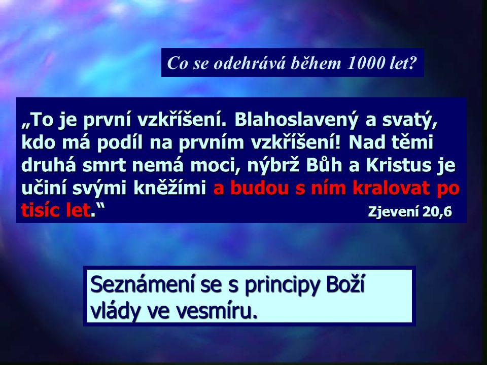 Seznámení se s principy Boží vlády ve vesmíru.