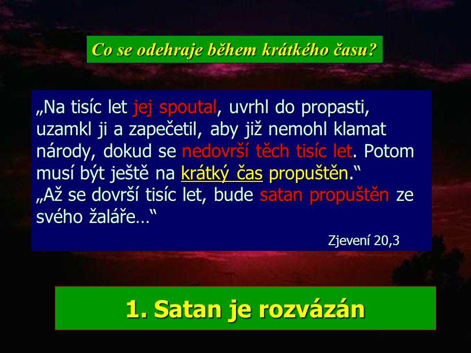 1. Satan je rozvázán Co se odehraje během krátkého času
