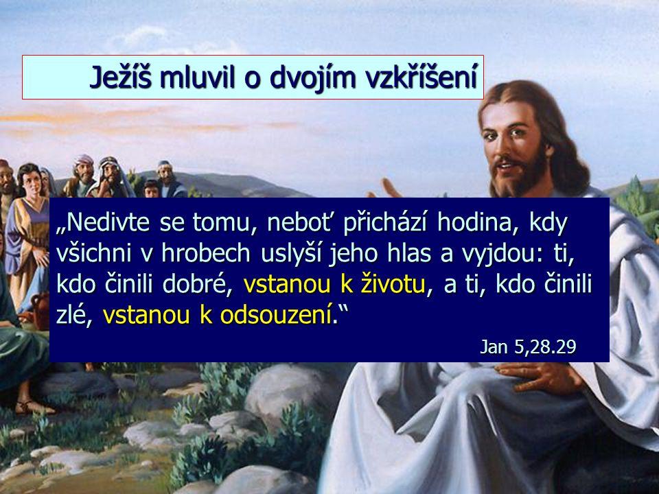 Ježíš mluvil o dvojím vzkříšení