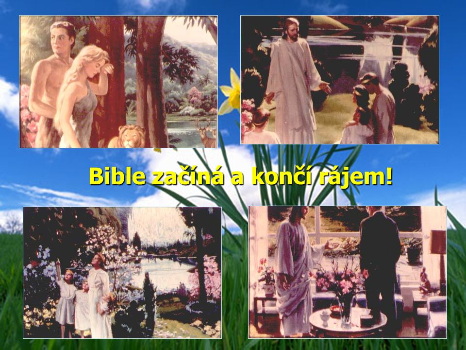 Bible začíná a končí rájem!