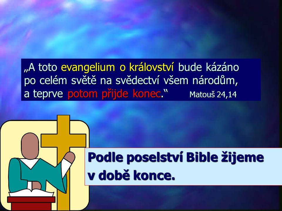 Podle poselství Bible žijeme v době konce.