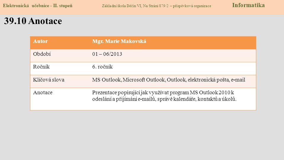 39.10 Anotace Autor Mgr. Marie Makovská Období 01 – 06/2013 Ročník