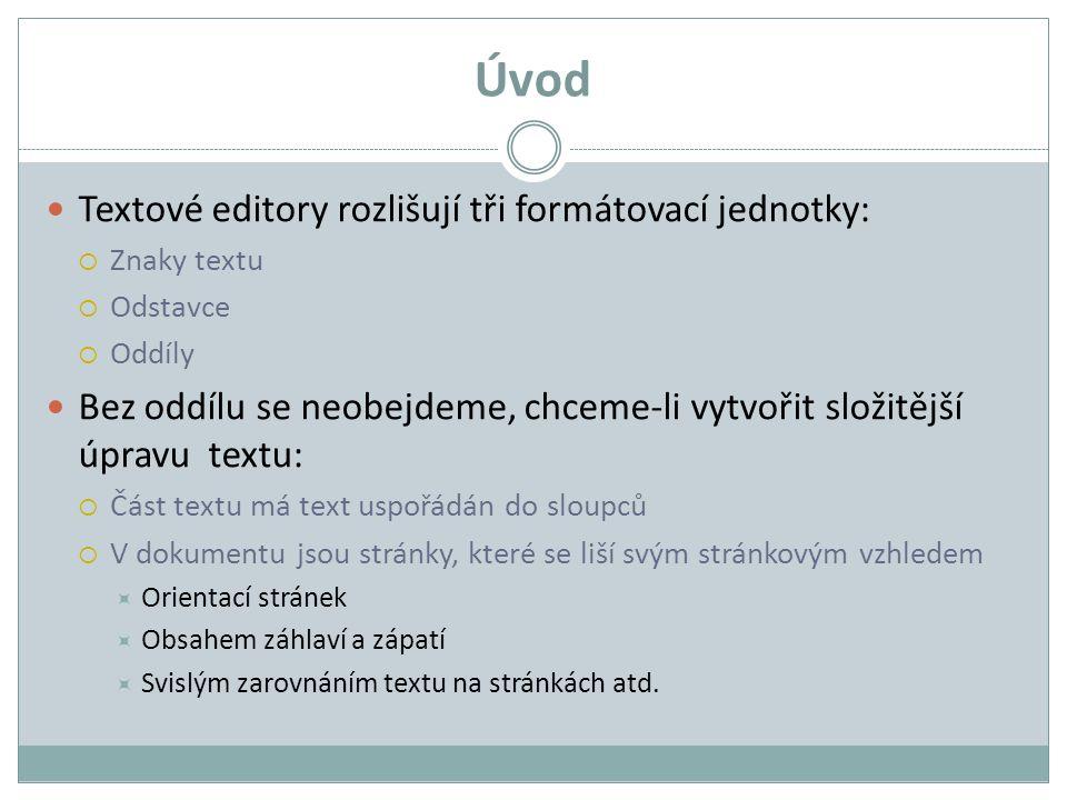Úvod Textové editory rozlišují tři formátovací jednotky: