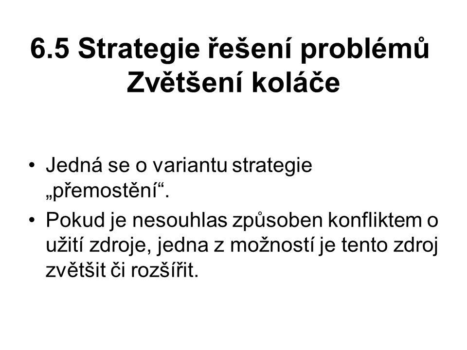 6.5 Strategie řešení problémů Zvětšení koláče