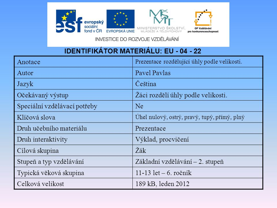 IDENTIFIKÁTOR MATERIÁLU: EU - 04 - 22