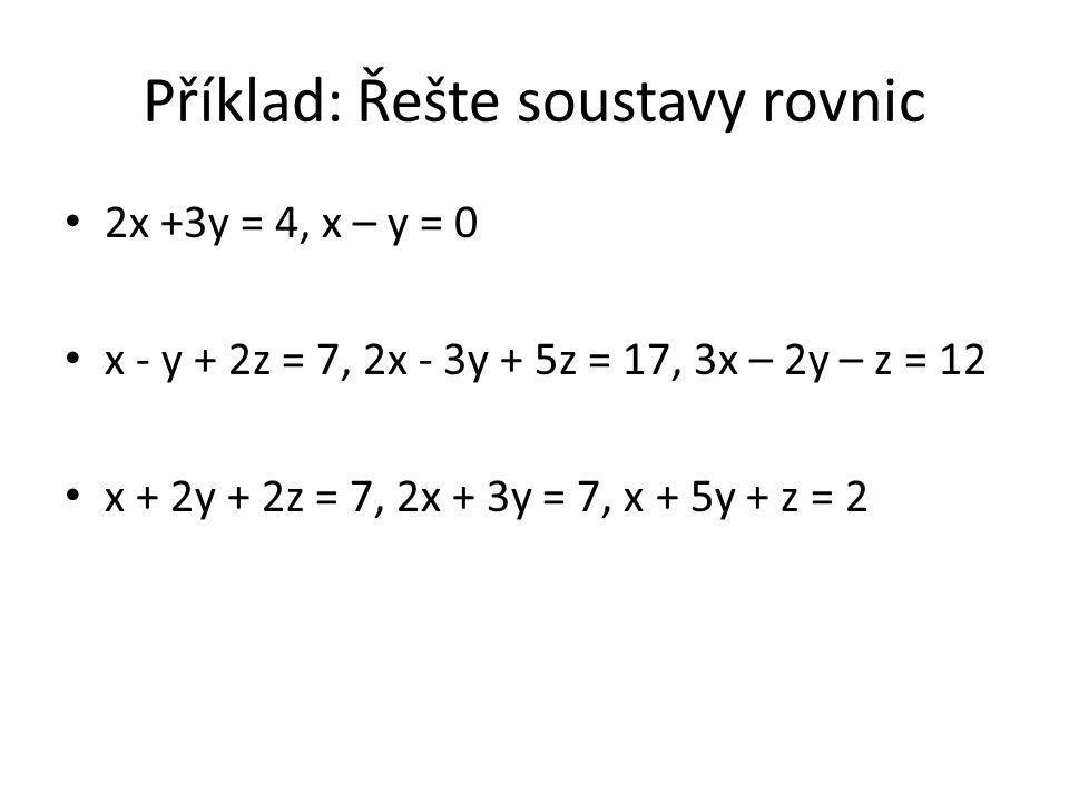 Příklad: Řešte soustavy rovnic