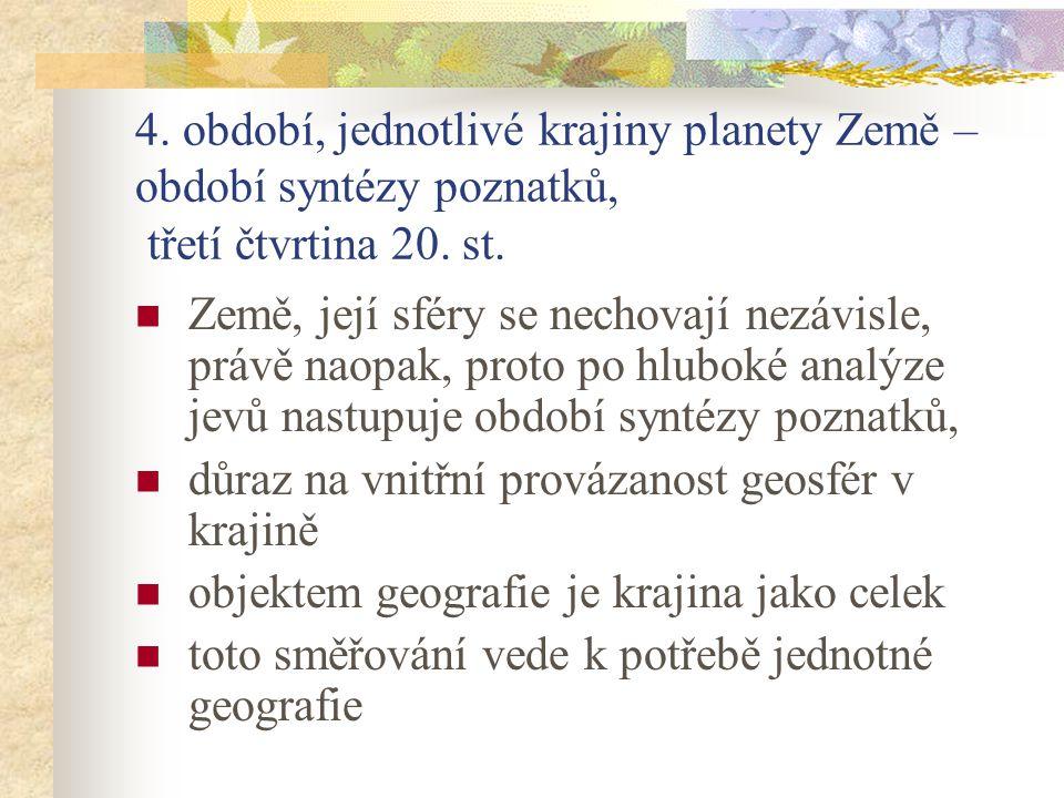 4. období, jednotlivé krajiny planety Země – období syntézy poznatků, třetí čtvrtina 20. st.