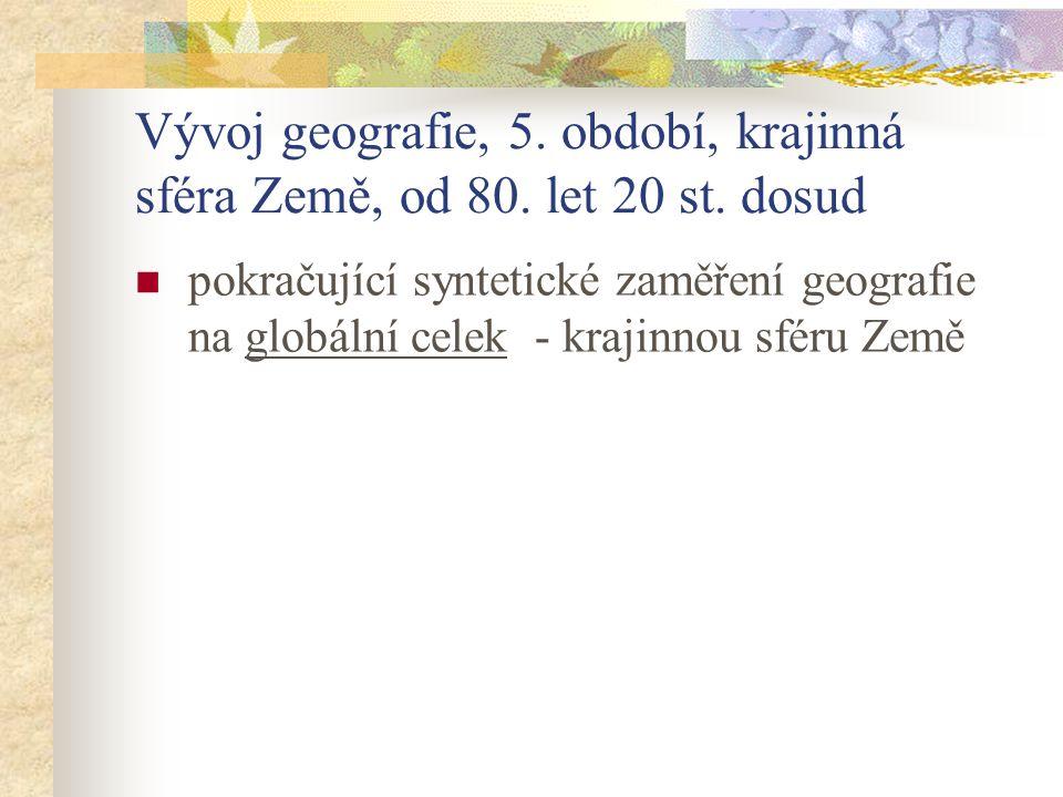 Vývoj geografie, 5. období, krajinná sféra Země, od 80. let 20 st