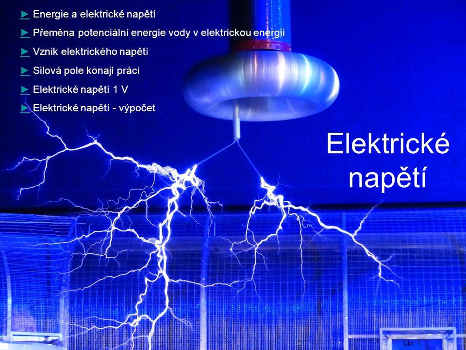 Elektrické napětí ► Energie a elektrické napětí