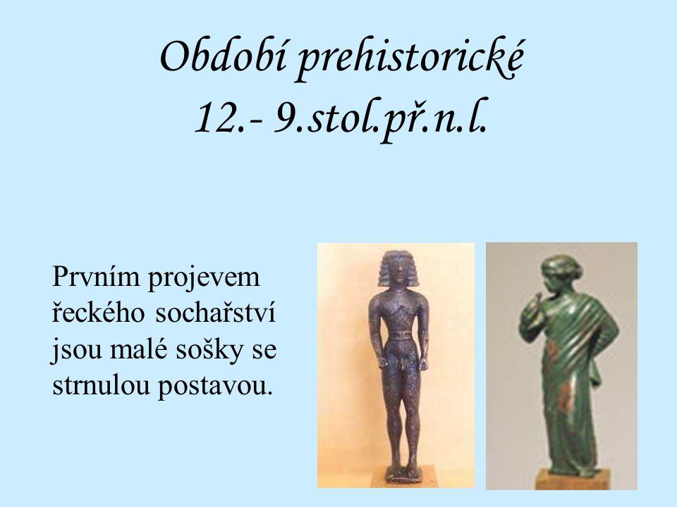 Období prehistorické 12.- 9.stol.př.n.l.