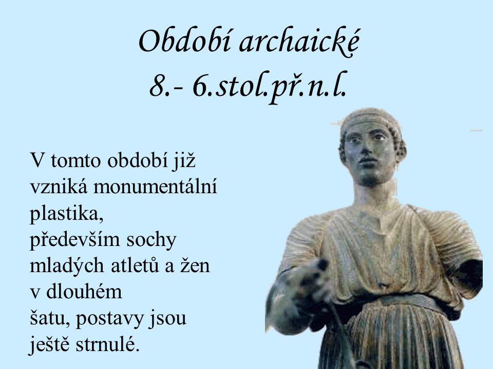 Období archaické 8.- 6.stol.př.n.l.