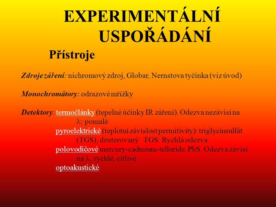 EXPERIMENTÁLNÍ USPOŘÁDÁNÍ