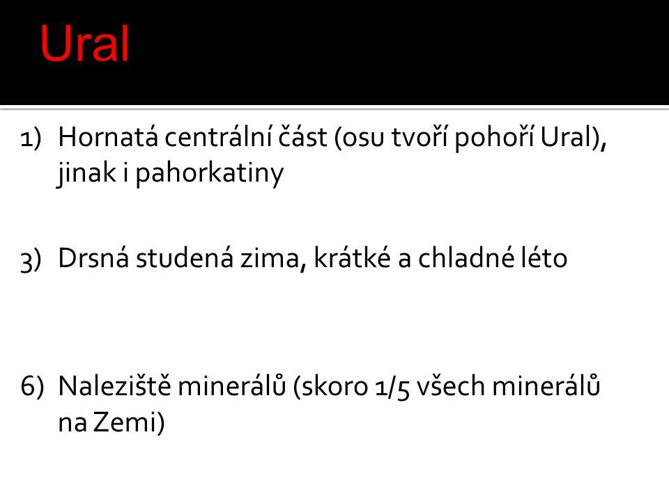 Ural Hornatá centrální část (osu tvoří pohoří Ural), jinak i pahorkatiny. x. Drsná studená zima, krátké a chladné léto.