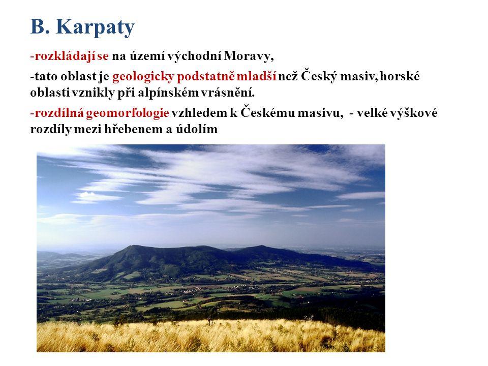 B. Karpaty rozkládají se na území východní Moravy,