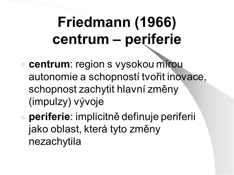 Friedmann (1966) centrum – periferie