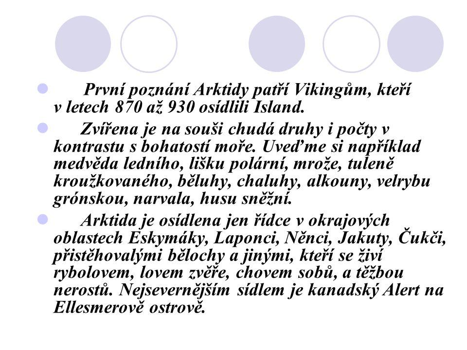 První poznání Arktidy patří Vikingům, kteří v letech 870 až 930 osídlili Island.