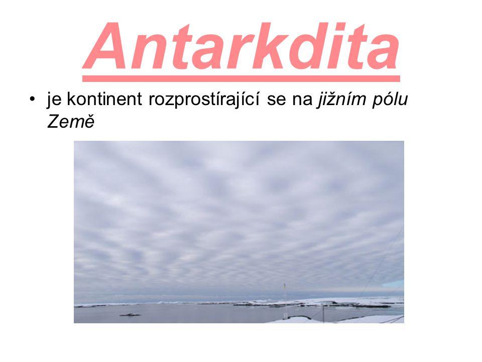 Antarkdita je kontinent rozprostírající se na jižním pólu Země