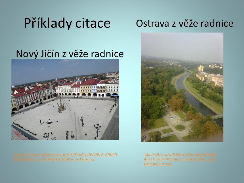 Příklady citace Ostrava z věže radnice Nový Jičín z věže radnice