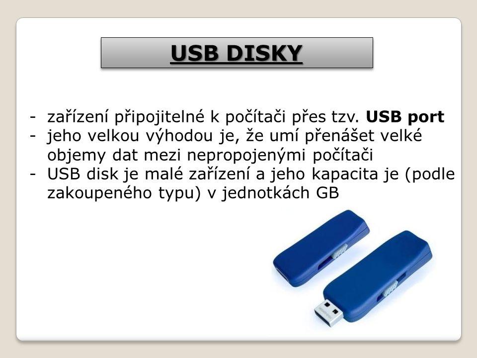 USB DISKY zařízení připojitelné k počítači přes tzv. USB port